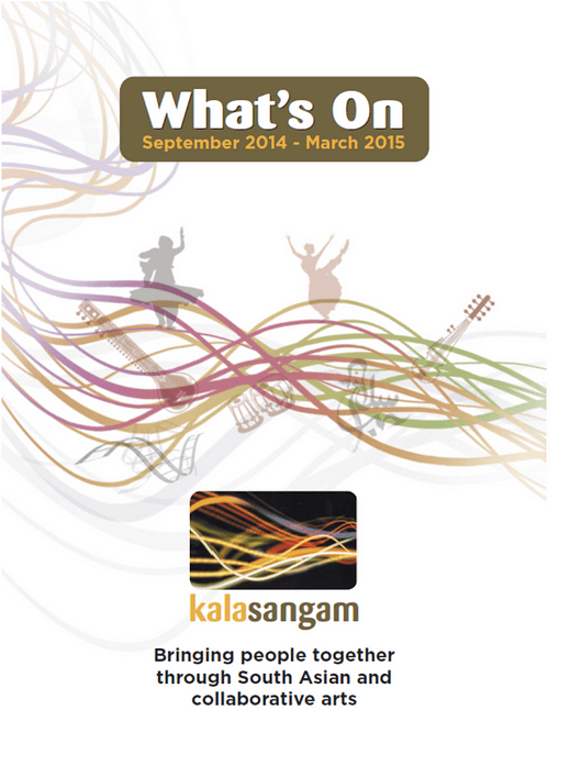 Multi coloured design featuring silhouettes and musical instruments against a white background. Text reads: Kala Sangam What's On September 2014- March 2015