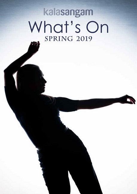 The silhouette of a women dancing. Text reads: Kala Sangam What's On Spring 2019