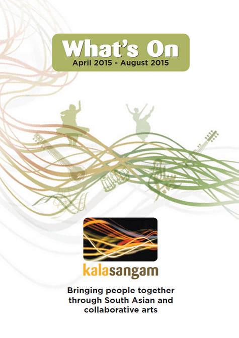 Green design featuring silhouettes and musical instruments against a white background. Text reads: Kala Sangam What's On April 2015- August 2015